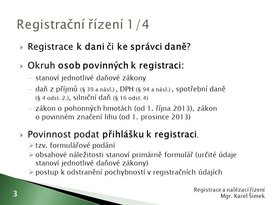  Registrace k dani či ke správci daně.