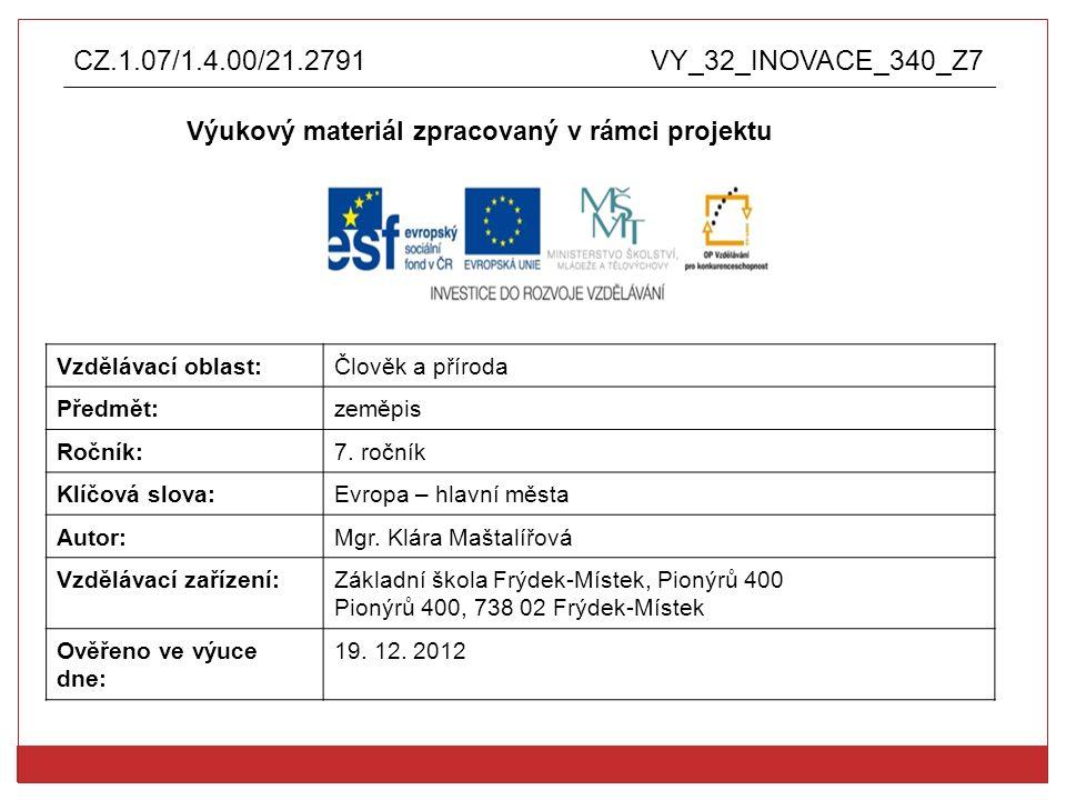 Anotace:  výukový materiál vytvořen jako prezentace v aplikaci Microsoft PowerPoint  pro využití není nutné připojení na internet  výukový materiál slouží k opakování hlavních měst států Evropy  lze jej využít ke zkoušení, k opakování, jako zadání domácího úkolu