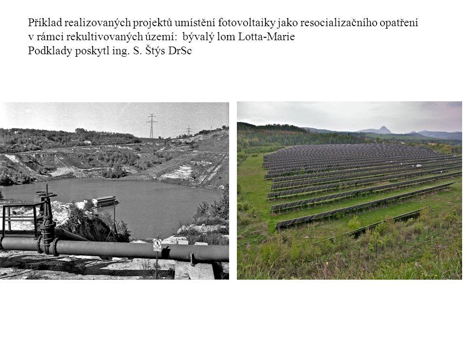 Příklad realizovaných projektů umístění fotovoltaiky jako resocializačního opatření v rámci rekultivovaných území: bývalý lom Lotta-Marie Podklady poskytl ing.