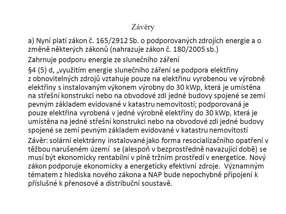 Závěry a) Nyní platí zákon č. 165/2912 Sb.