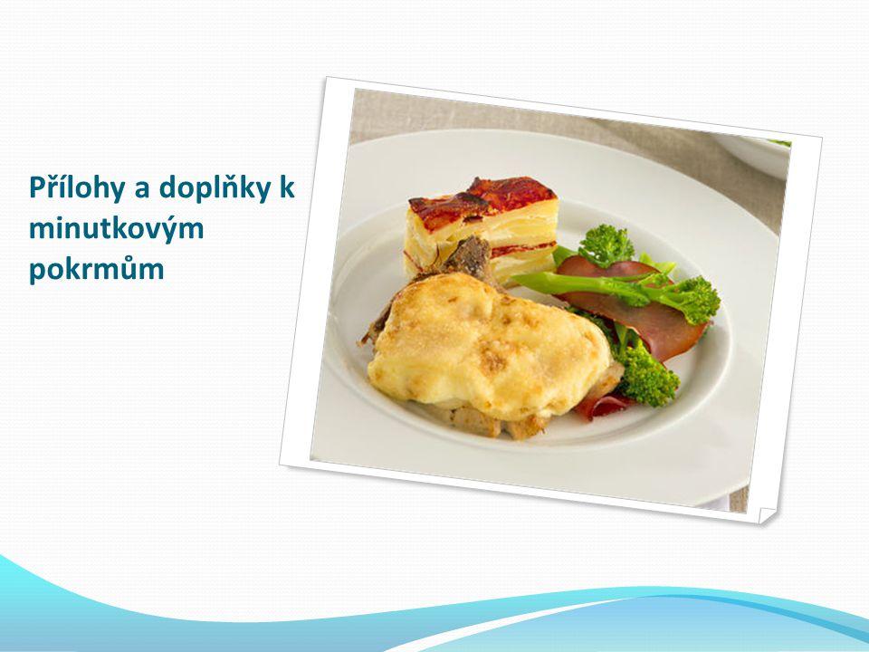 Charakteristika příloh  rozhodující činitel při volbě příloh je podle charakteru minutky  nejběžnější přílohy:  brambory, rýže upravená různými způsoby  zelenina na přírodní způsob, zeleninové saláty  studené a teplé omáčky, speciální omáčky  pochoutková másla, pečivo www.