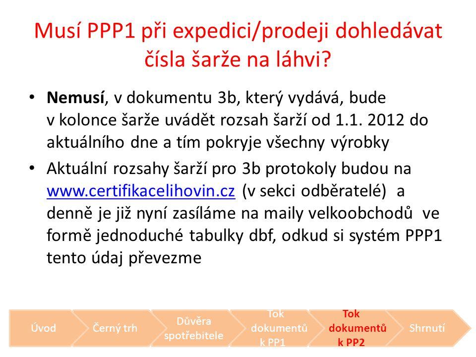 Musí PPP1 při expedici/prodeji dohledávat čísla šarže na láhvi? • Nemusí, v dokumentu 3b, který vydává, bude v kolonce šarže uvádět rozsah šarží od 1.