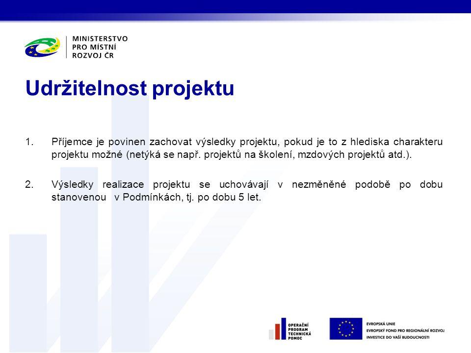 1.Příjemce je povinen zachovat výsledky projektu, pokud je to z hlediska charakteru projektu možné (netýká se např.