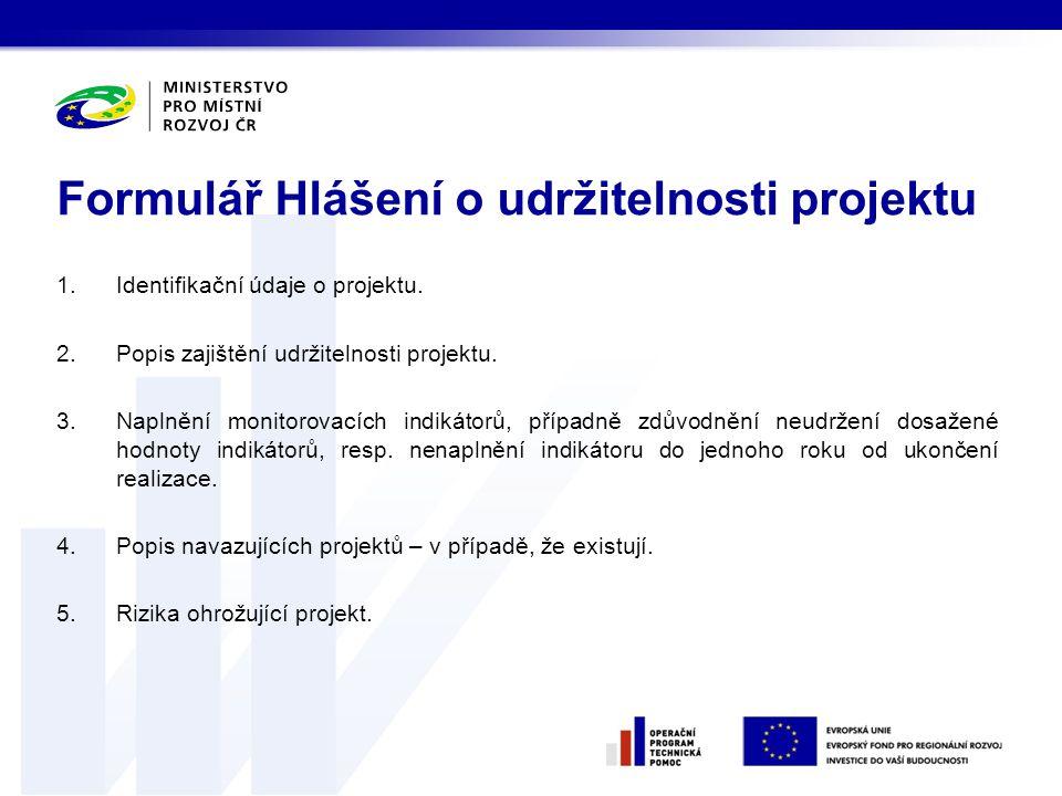1.Identifikační údaje o projektu. 2.Popis zajištění udržitelnosti projektu.