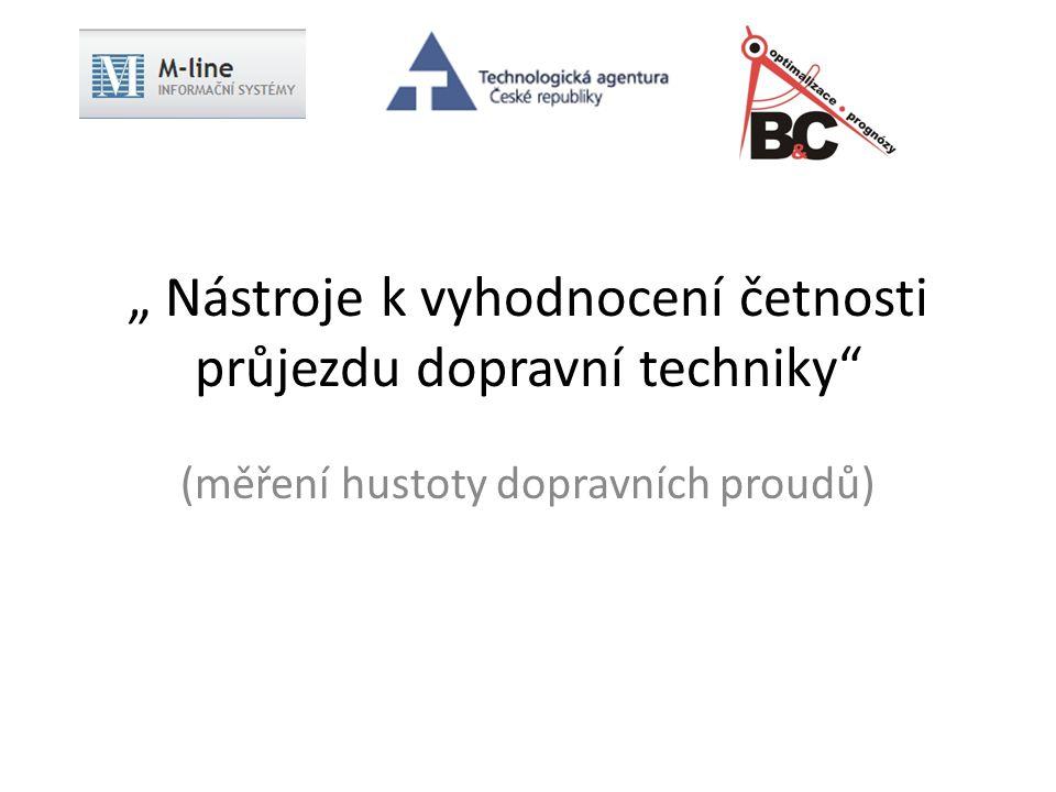 """"""" Nástroje k vyhodnocení četnosti průjezdu dopravní techniky"""" (měření hustoty dopravních proudů)"""