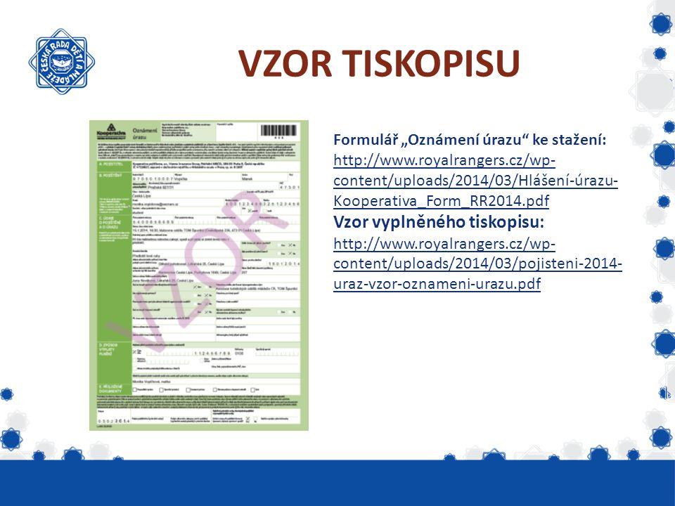 """VZOR TISKOPISU Formulář """"Oznámení úrazu"""" ke stažení: http://www.royalrangers.cz/wp- content/uploads/2014/03/Hlášení-úrazu- Kooperativa_Form_RR2014.pdf"""