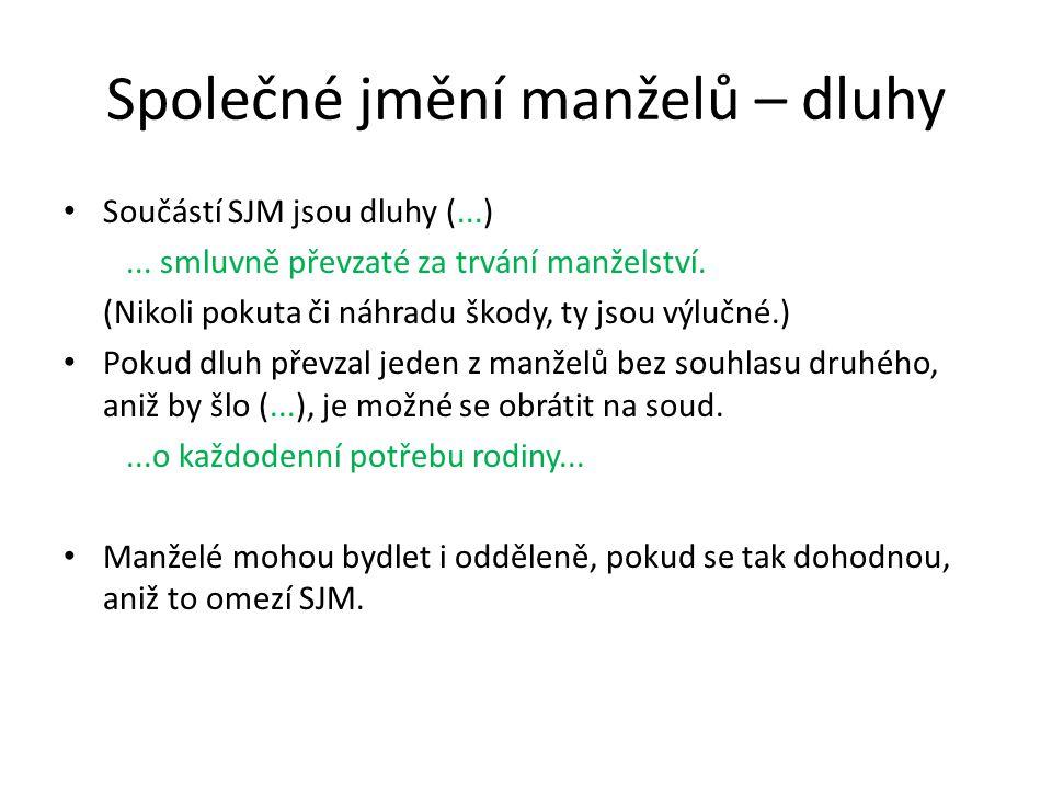 Společné jmění manželů – dluhy • Součástí SJM jsou dluhy (...)...