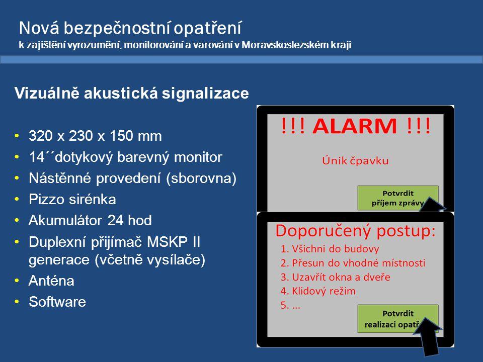 Nová bezpečnostní opatření k zajištění vyrozumění, monitorování a varování v Moravskoslezském kraji Vizuálně akustická signalizace •320 x 230 x 150 mm