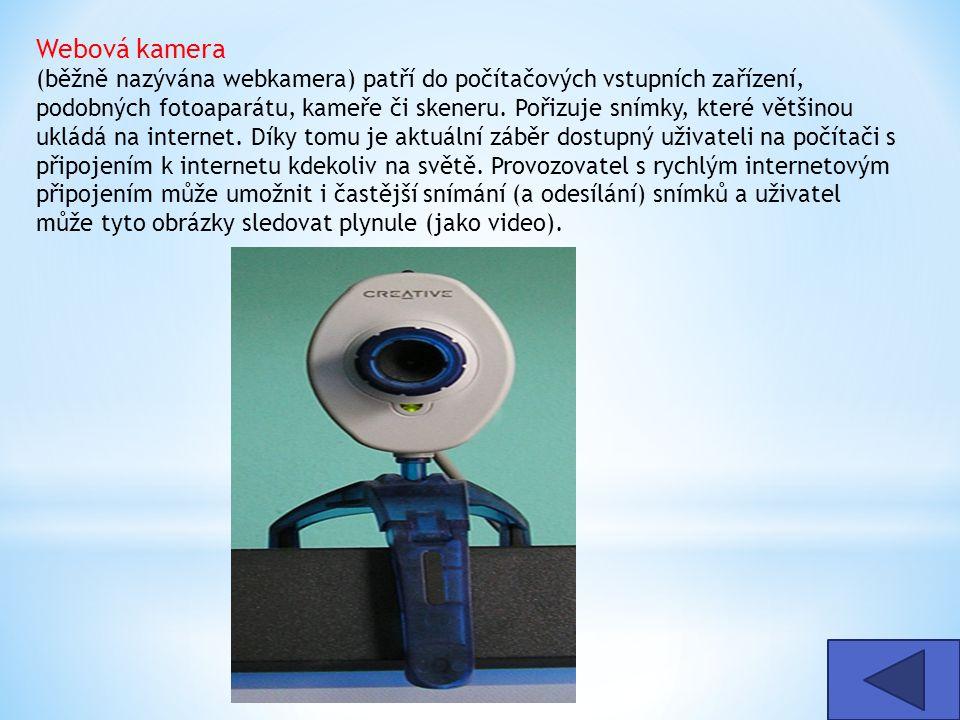 Webová kamera (běžně nazývána webkamera) patří do počítačových vstupních zařízení, podobných fotoaparátu, kameře či skeneru. Pořizuje snímky, které vě