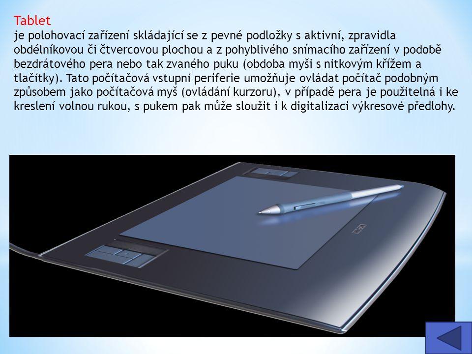 Tablet je polohovací zařízení skládající se z pevné podložky s aktivní, zpravidla obdélníkovou či čtvercovou plochou a z pohyblivého snímacího zařízen