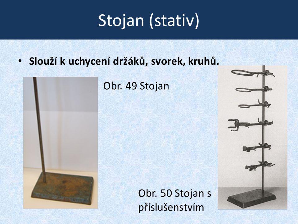 Stojan (stativ) • Slouží k uchycení držáků, svorek, kruhů. Obr. 49 Stojan Obr. 50 Stojan s příslušenstvím