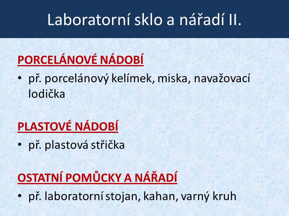 Laboratorní sklo a nářadí II.PORCELÁNOVÉ NÁDOBÍ • př.