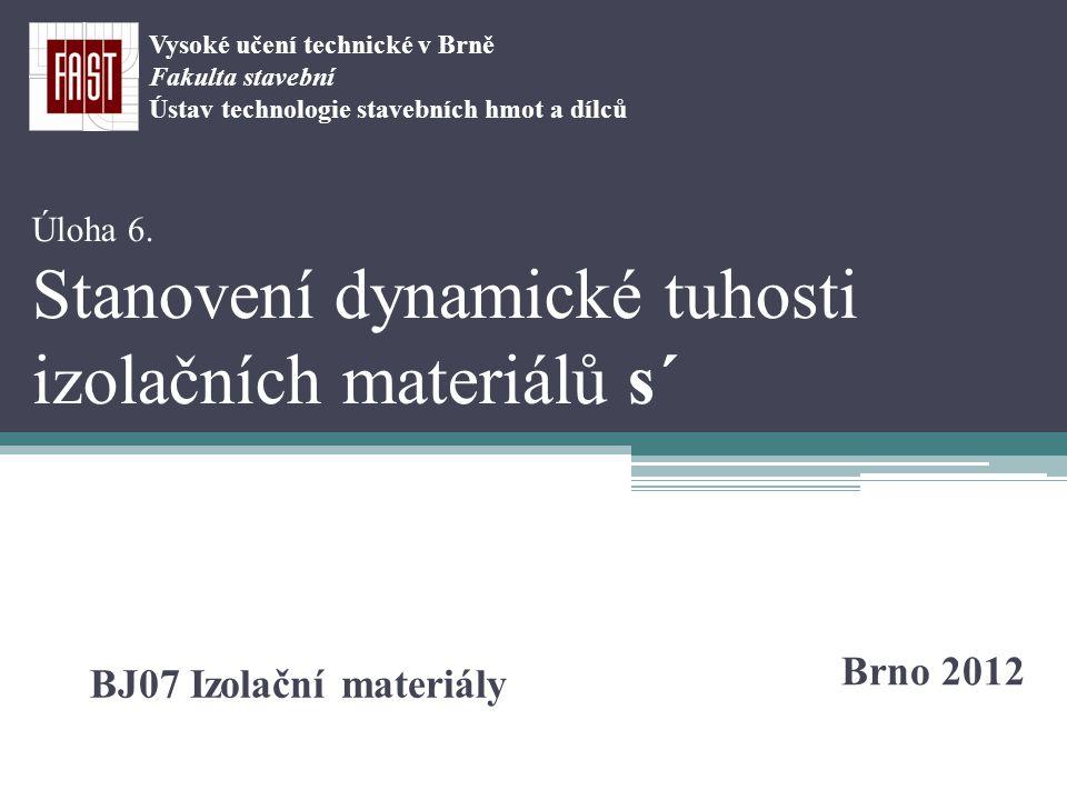 Dynamická tuhost představuje schopnost materiálů utlumovat mechanické kmity.