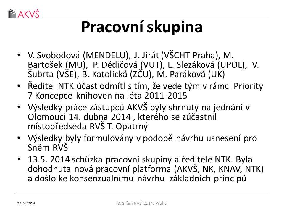 Pracovní skupina • V. Svobodová (MENDELU), J. Jirát (VŠCHT Praha), M. Bartošek (MU), P. Dědičová (VUT), L. Slezáková (UPOL), V. Šubrta (VŠE), B. Katol