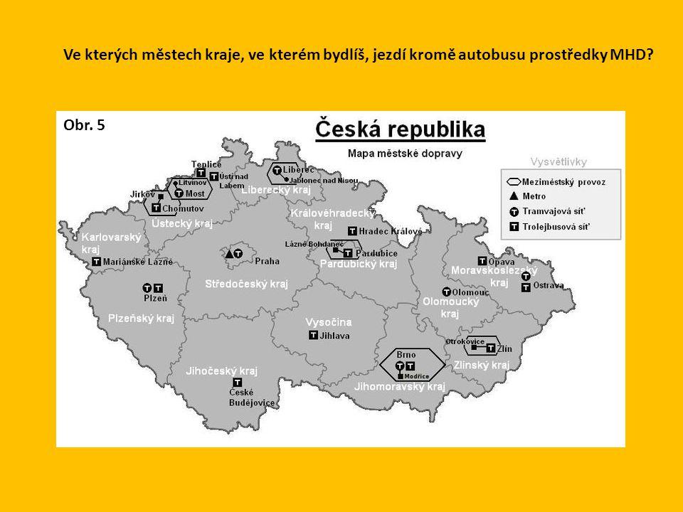 Ve kterých městech kraje, ve kterém bydlíš, jezdí kromě autobusu prostředky MHD? Obr. 5