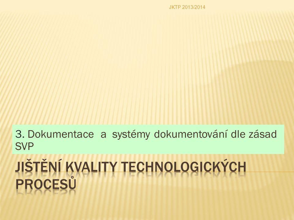 3. Dokumentace a systémy dokumentování dle zásad SVP JKTP 2013/2014