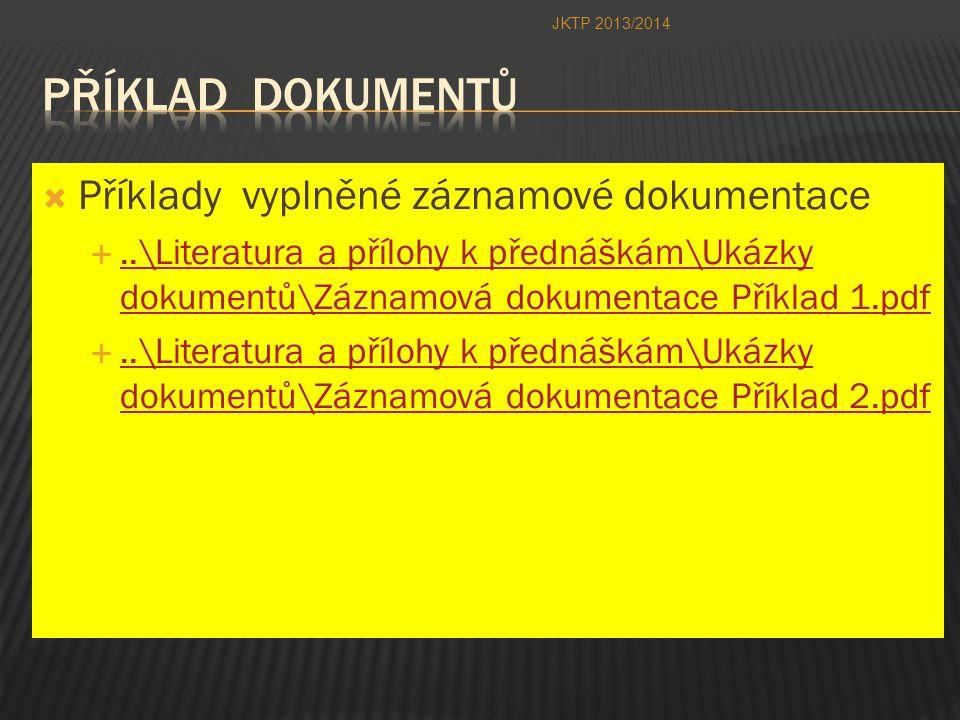  Příklady vyplněné záznamové dokumentace ..\Literatura a přílohy k přednáškám\Ukázky dokumentů\Záznamová dokumentace Příklad 1.pdf..\Literatura a př