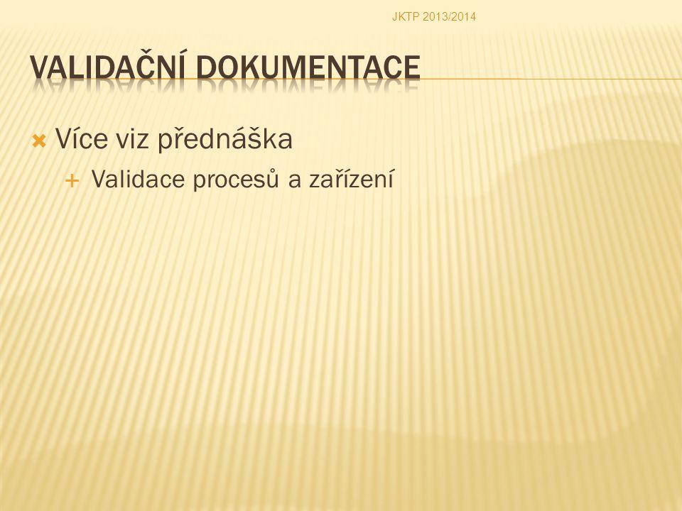  Více viz přednáška  Validace procesů a zařízení JKTP 2013/2014