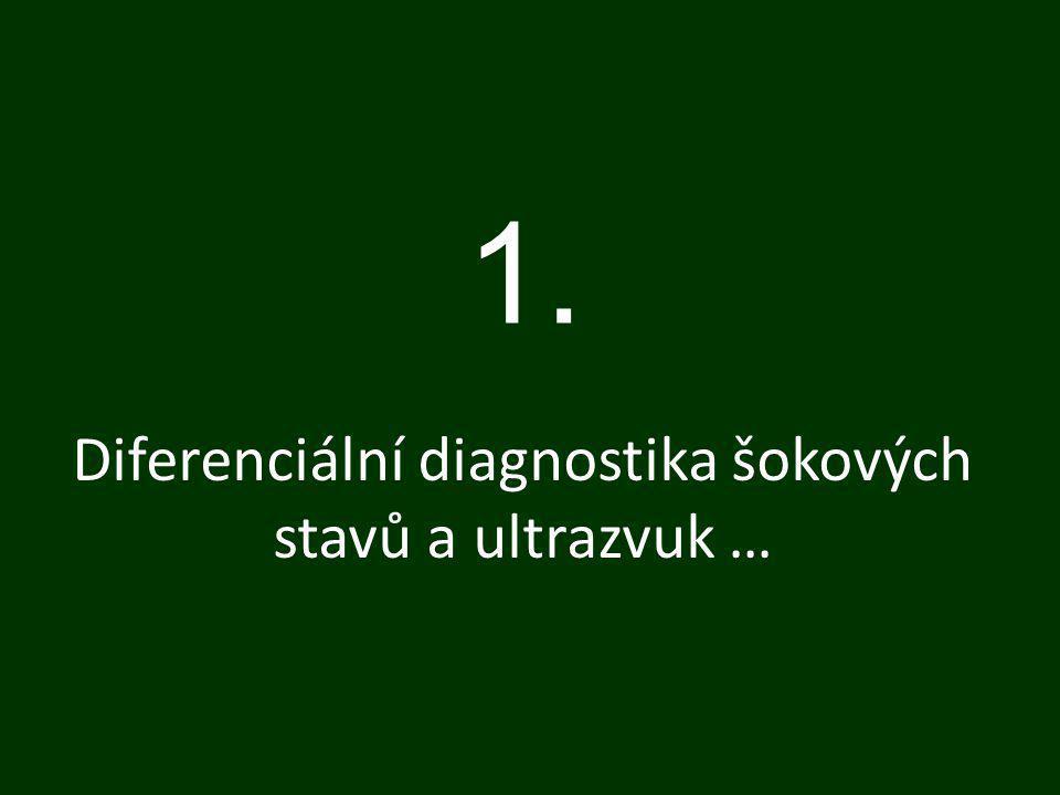Diferenciální diagnostika šokových stavů a ultrazvuk … 1.