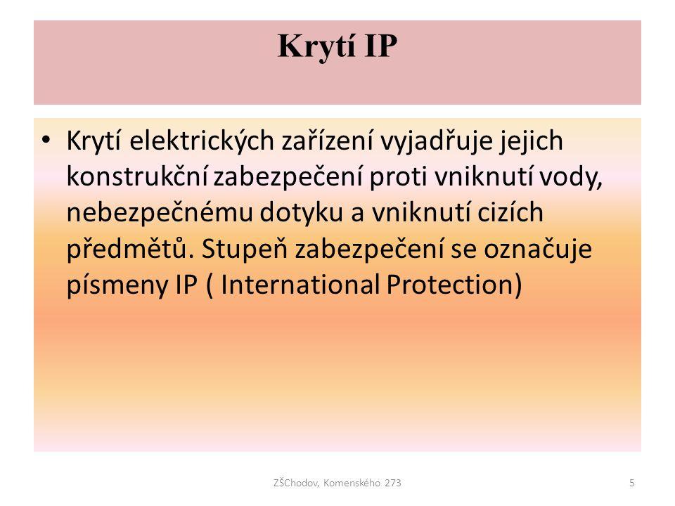 Krytí IP • Krytí elektrických zařízení vyjadřuje jejich konstrukční zabezpečení proti vniknutí vody, nebezpečnému dotyku a vniknutí cizích předmětů. S