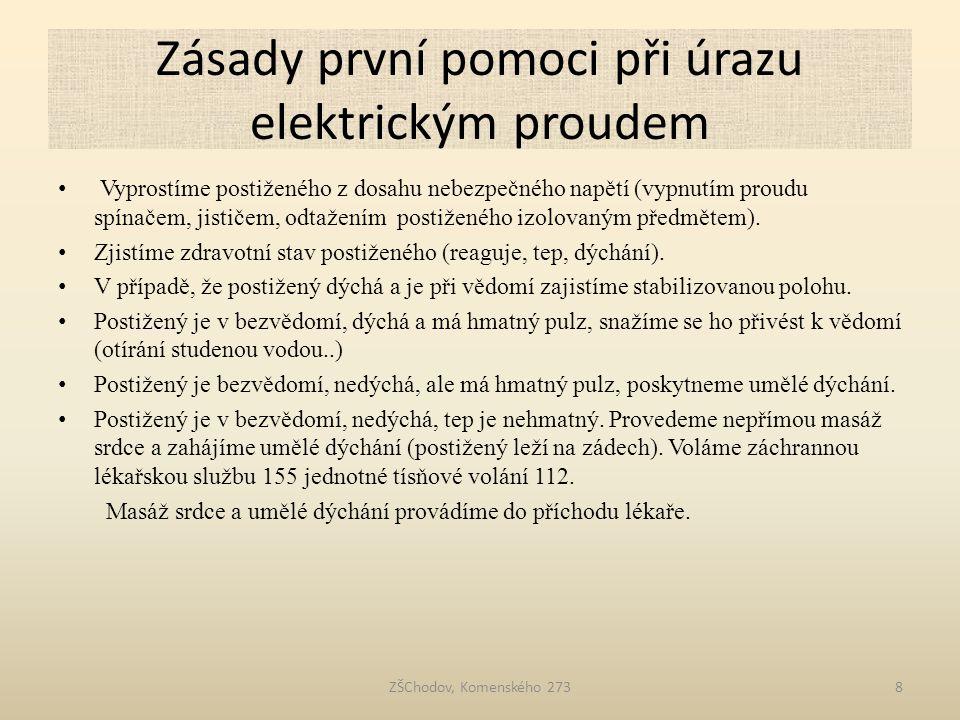 Zásady první pomoci při úrazu elektrickým proudem • Vyprostíme postiženého z dosahu nebezpečného napětí (vypnutím proudu spínačem, jističem, odtažením