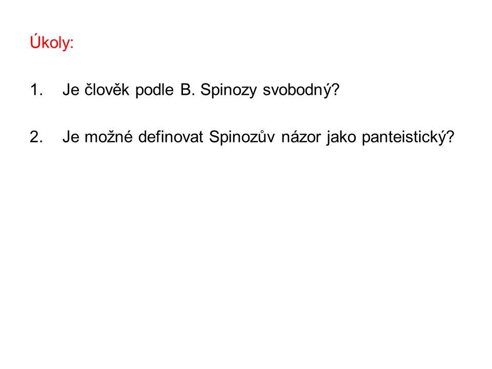 Úkoly: 1.Je člověk podle B. Spinozy svobodný? 2.Je možné definovat Spinozův názor jako panteistický?