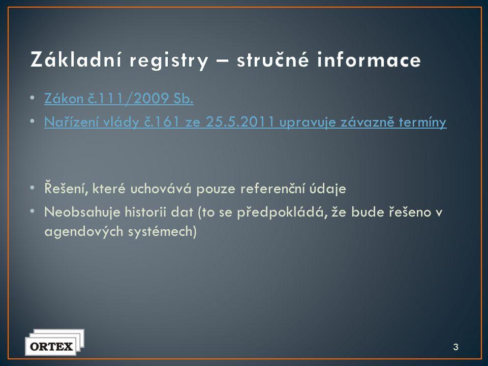 """• """"Připojení agendových informačních systémů k Základním registrům"""" ► §5 (3) Orgán veřejné moci získává údaje vedené v základním registru nebo je do n"""