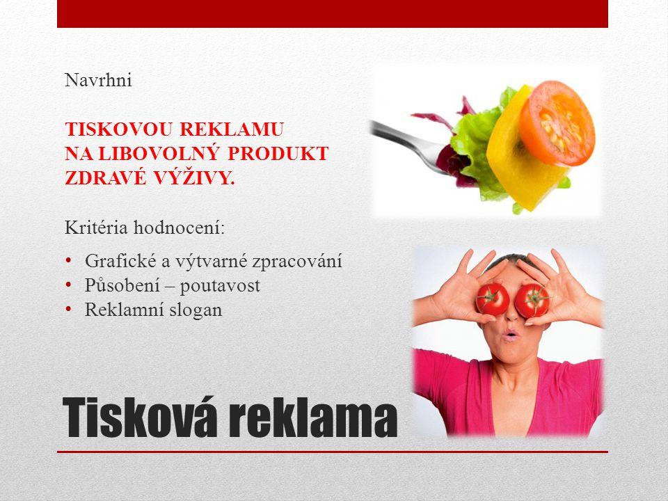 Tisková reklama Navrhni TISKOVOU REKLAMU NA LIBOVOLNÝ PRODUKT ZDRAVÉ VÝŽIVY.