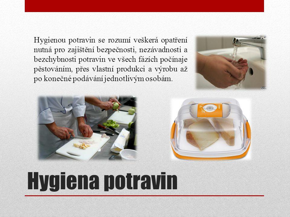 Hygiena potravin Hygienou potravin se rozumí veškerá opatření nutná pro zajištění bezpečnosti, nezávadnosti a bezchybnosti potravin ve všech fázích počínaje pěstováním, přes vlastní produkci a výrobu až po konečné podávání jednotlivým osobám.