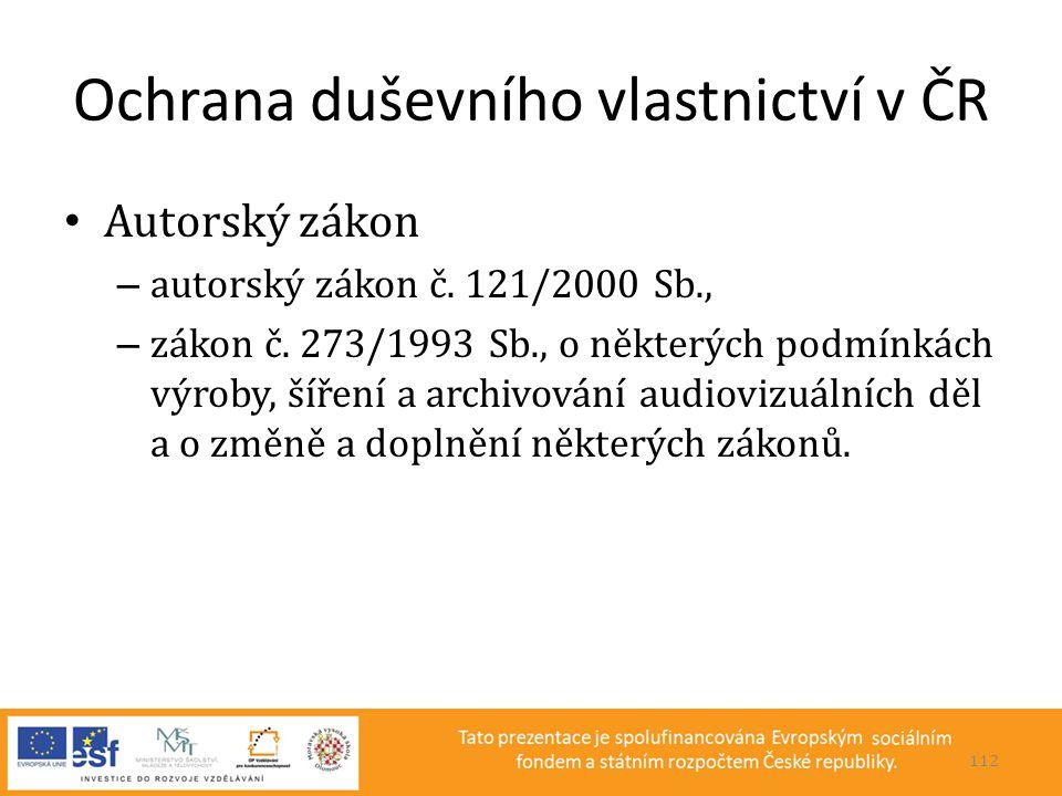 Ochrana duševního vlastnictví v ČR • Autorský zákon – autorský zákon č. 121/2000 Sb., – zákon č. 273/1993 Sb., o některých podmínkách výroby, šíření a