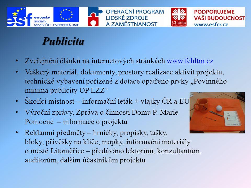 Publicita • Zveřejnění článků na internetových stránkách www.fchltm.czwww.fchltm.cz • Veškerý materiál, dokumenty, prostory realizace aktivit projektu