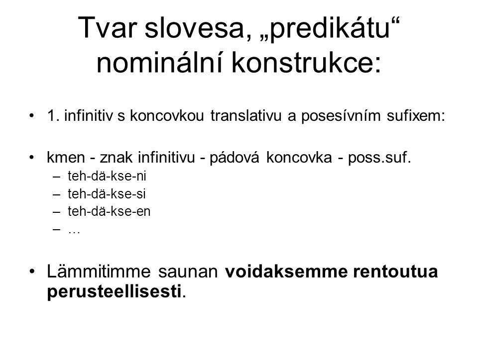 """Tvar slovesa, """"predikátu nominální konstrukce: •1."""