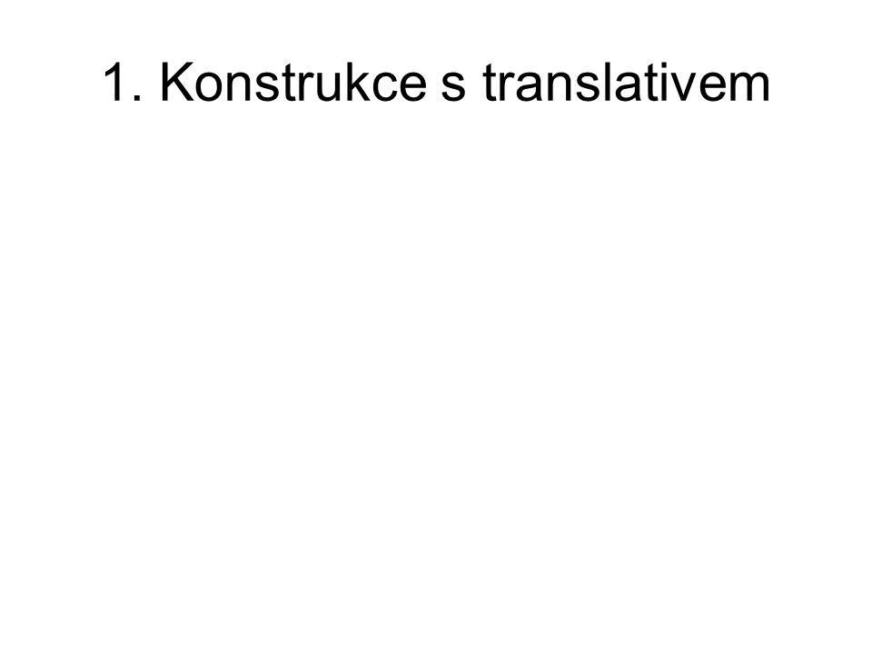 1. Konstrukce s translativem