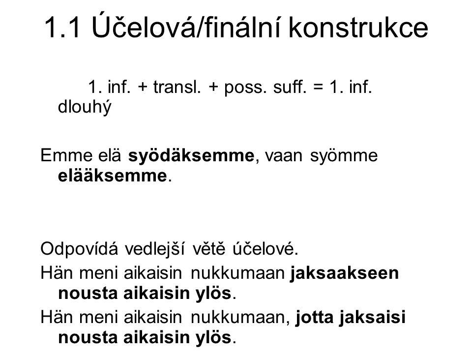 1.1 Účelová/finální konstrukce 1. inf. + transl.