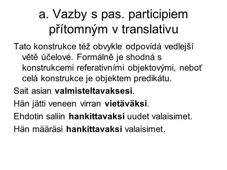 a. Vazby s pas.