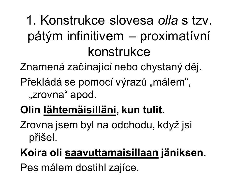 1. Konstrukce slovesa olla s tzv.