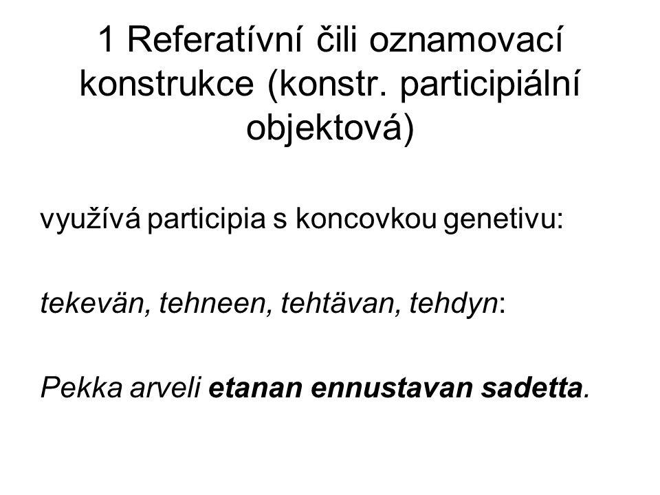 1 Referatívní čili oznamovací konstrukce (konstr.