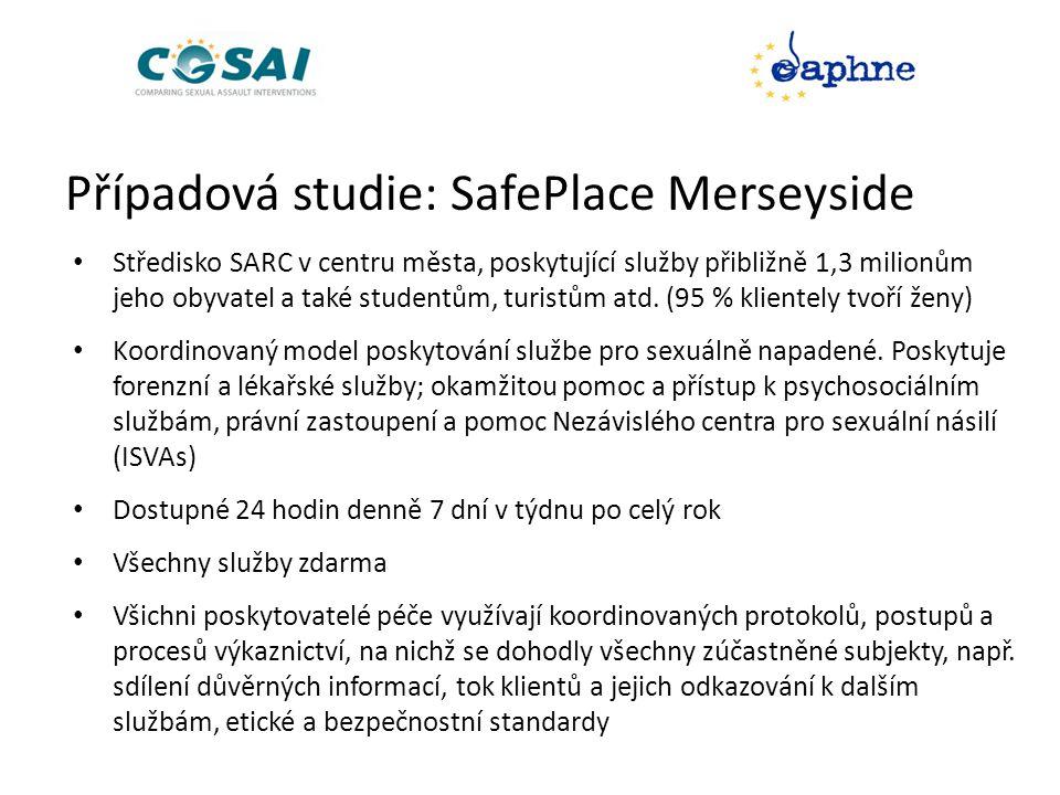 Případová studie: SafePlace Merseyside • Středisko SARC v centru města, poskytující služby přibližně 1,3 milionům jeho obyvatel a také studentům, turistům atd.