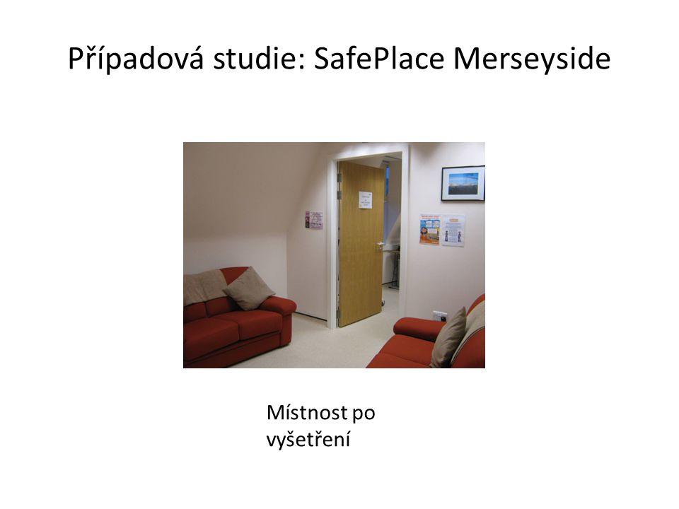 Případová studie: SafePlace Merseyside Místnost po vyšetření