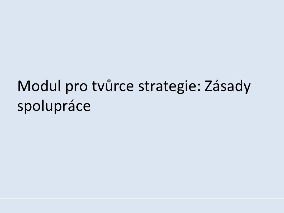 Modul pro tvůrce strategie: Zásady spolupráce