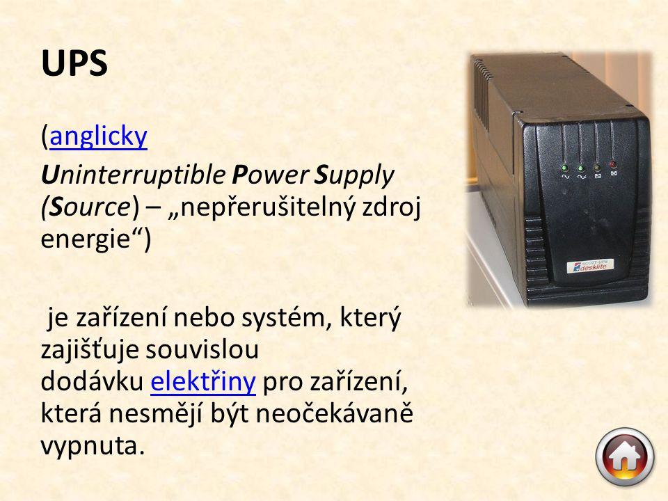 """UPS (anglicky anglicky Uninterruptible Power Supply (Source) – """"nepřerušitelný zdroj energie ) je zařízení nebo systém, který zajišťuje souvislou dodávku elektřiny pro zařízení, která nesmějí být neočekávaně vypnuta.elektřiny"""