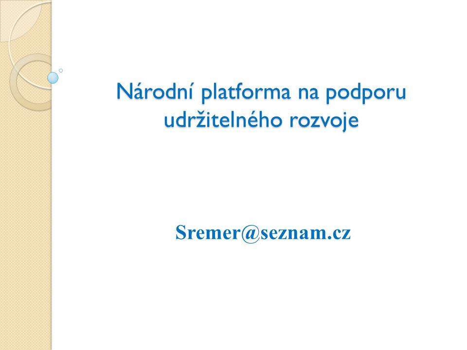 Národní platforma na podporu udržitelného rozvoje Sremer@seznam.cz