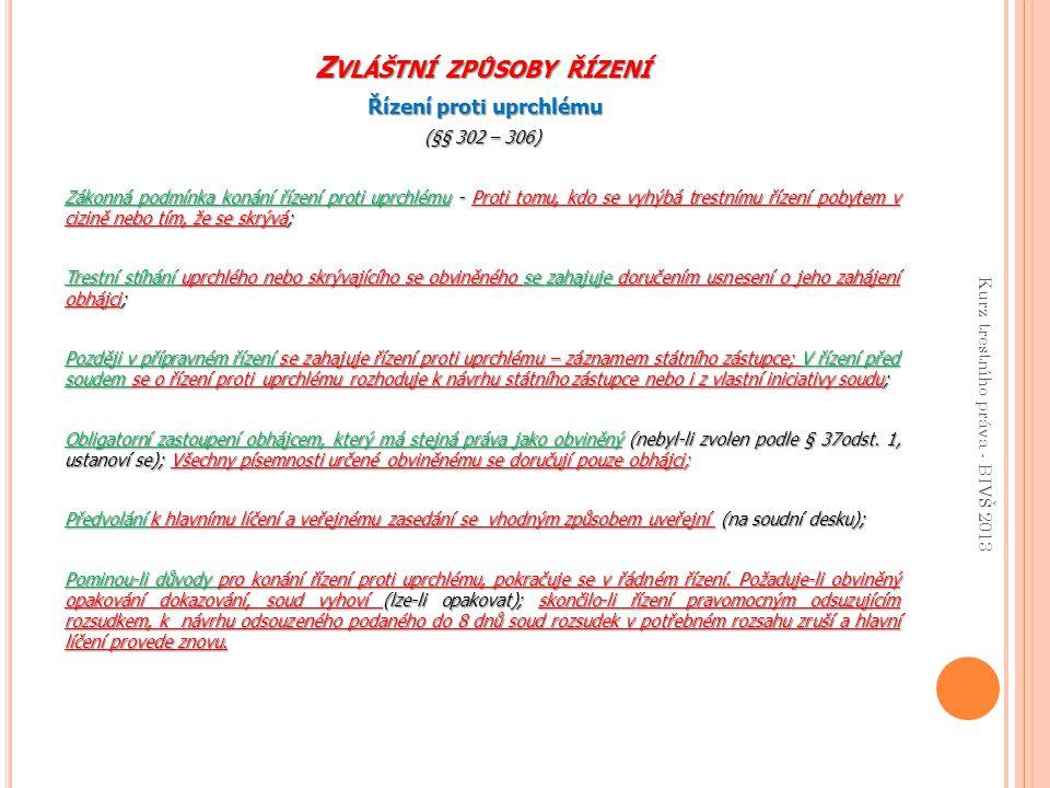 Z VLÁŠTNÍ ZPŮSOBY ŘÍZENÍ Podmíněné zastavení trestního stíhání (§§ 307 – 308) Zákonné podmínky Obecné (§ 307 odst.