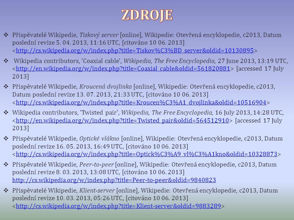  Přispěvatelé Wikipedie, Tiskový server [online], Wikipedie: Otevřená encyklopedie, c2013, Datum poslední revize 5. 04. 2013, 11:16 UTC, [citováno 10