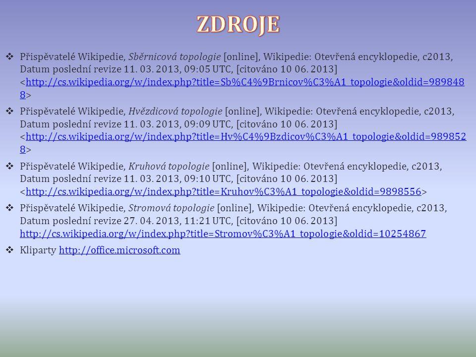  Přispěvatelé Wikipedie, Sběrnicová topologie [online], Wikipedie: Otevřená encyklopedie, c2013, Datum poslední revize 11. 03. 2013, 09:05 UTC, [cito