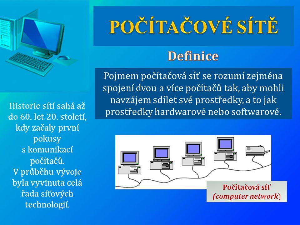 Pojmem počítačová síť se rozumí zejména spojení dvou a více počítačů tak, aby mohli navzájem sdílet své prostředky, a to jak prostředky hardwarové neb