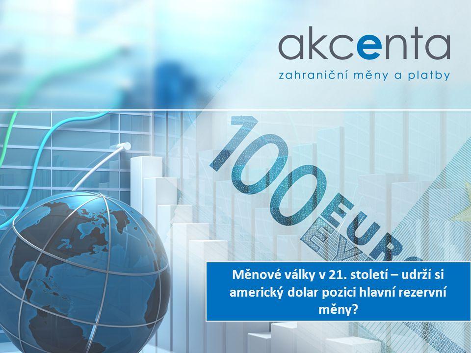 Rezervní měna • Měna, kterou drží centrální banky, vlády, podniky...