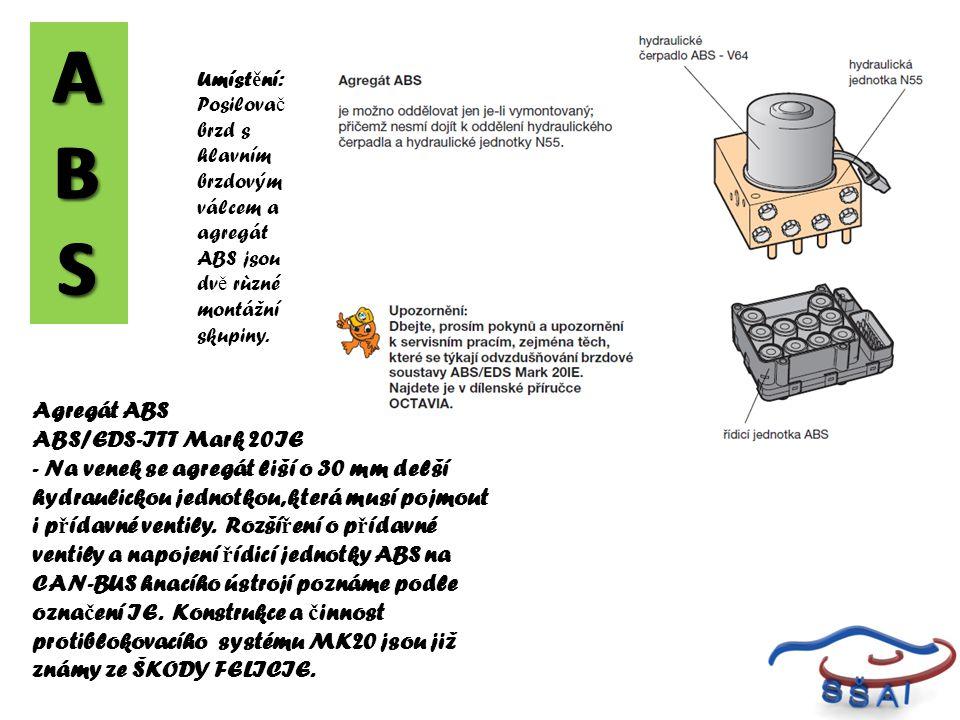 Agregát ABS ABS/EDS-ITT Mark 20IE - Na venek se agregát liší o 30 mm delší hydraulickou jednotkou, která musí pojmout i p ř ídavné ventily. Rozší ř en