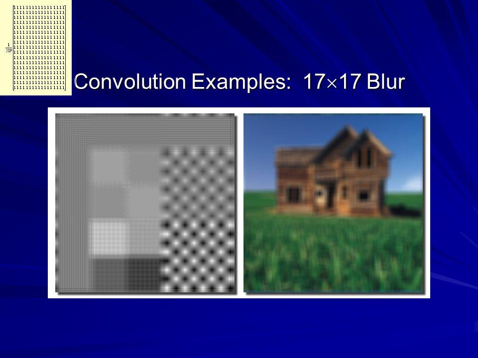Convolution Examples: 17  17 Blur