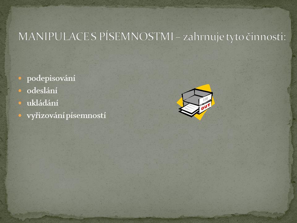  podepisování  odeslání  ukládání  vyřizování písemností
